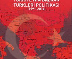 Türkiye´nin Balkan Türkleri Politikası (1991-2014) – Dr. Kader Özlem