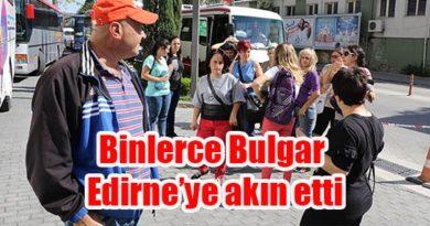 Binlerce Bulgar Edirne'ye akın etti