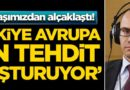 Cambazki: Türkiye Avrupa için tehdit oluşturuyor